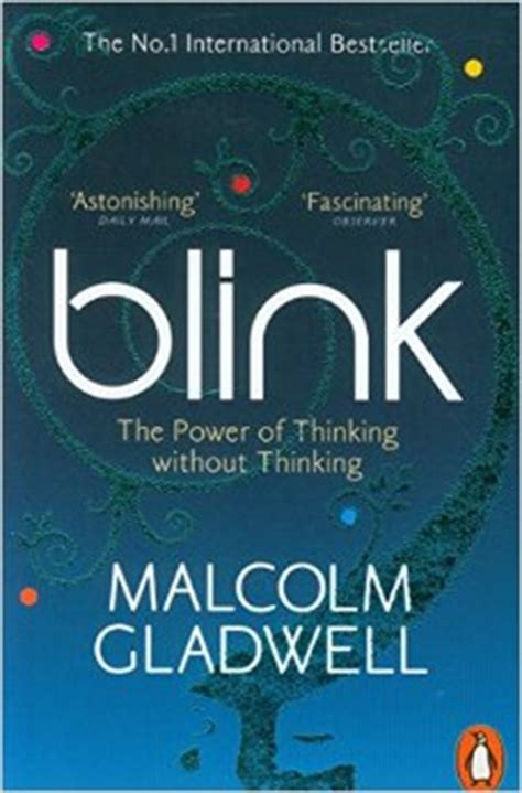 Blink: The Power of Thinking Without Thinking - Malcolm
